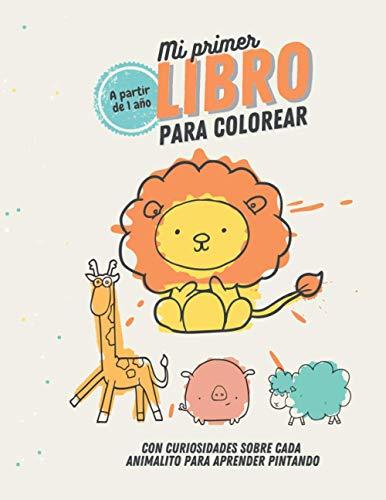 Mi Primer Libro para Colorear, con curiosidades sobre cada animalito para aprender pintando