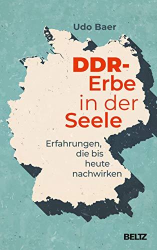 DDR-Erbe in der Seele: Erfahrungen, die bis heute nachwirken