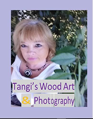 Tangi's Wood Art & Photographs (English Edition)