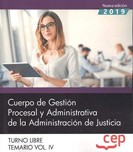 Cuerpo de Gestión Procesal y Administrativa de la Administración de Justicia. Turno Libre. Temario Vol. IV