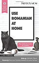 Use Romanian at Home: Over 1750+ Phrases, Way Usable Romanian for Families, Includes Audio Download