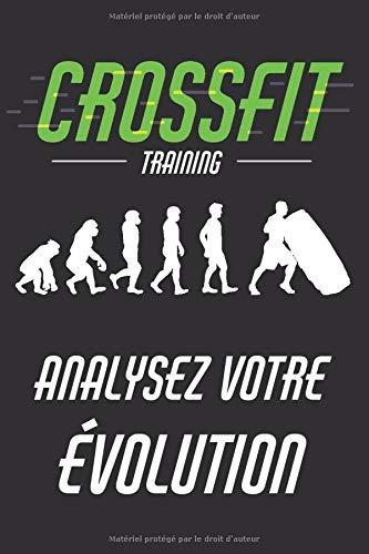 Crossfit Training Analysez votre évolution: Carnet de Crossfit, suivi des entraînements sportifs et programme de musculation. Notez vos types exercices ainsi que vos performances. Planifiez vos Wods. Carnet de bord Crossfit 120 Pages.