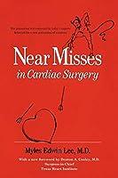 Near Misses in Cardiac Surgery