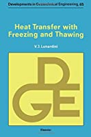 Heat Transfer with Freezing and Thawing (Volume 65) by V. J. Lunardini(2016-02-16)