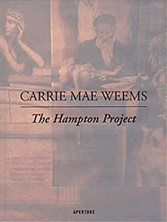Carrie Mae Weems: The Hampton Project