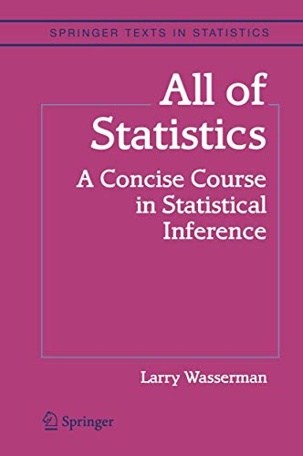 Compare Textbook Prices for All of Statistics: A Concise Course in Statistical Inference Springer Texts in Statistics 1st Corrected ed. 20 Edition ISBN 9780387402727 by Wasserman, Larry