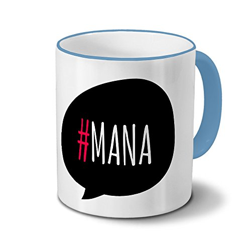 Tasse mit #mana - Motiv Hashtag - Kreative-Tasse, Kaffeebecher, Mug, Becher, Kaffeetasse - Farbe Hellblau