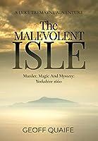 The Malevolent Isle: Murder, Magic and Mystery: Yorkshire 1660 (Luke Tremayne Adventure)