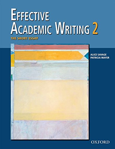 Effective Academic Writing 2: The Short Essay (Student...