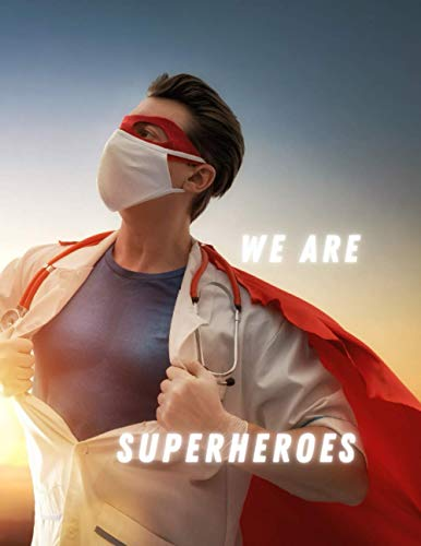 We Are Superheroes: Your Superhero Notebook, Write In It How You Saved The World