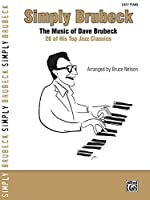 Simply Brubeck: The Music of Dave Brubeck, 26 of His Top Jazz Classics