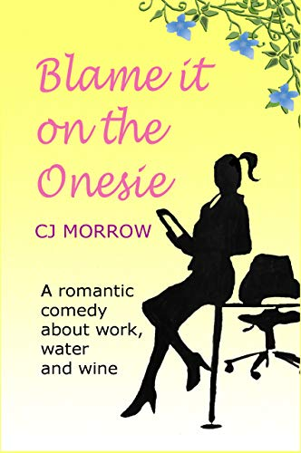 Blame it on the Onesie: A romantic comedy about work, water...