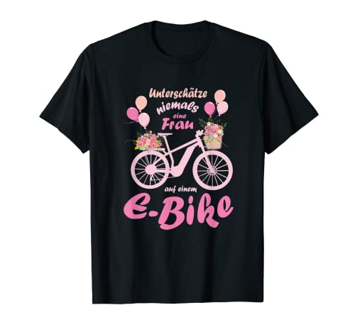 Damen Unterschätze niemals eine Frau auf einem E-Bike Rad T-Shirt