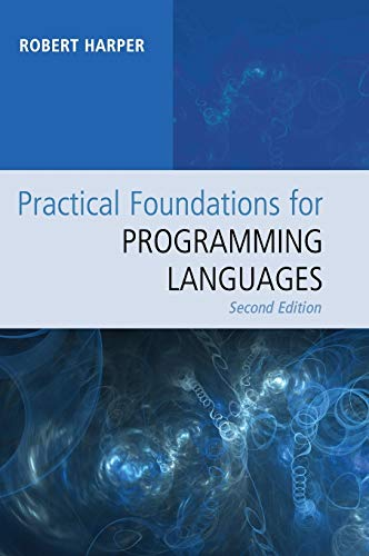 Compare Textbook Prices for Practical Foundations for Programming Languages 2 Edition ISBN 9781107150300 by Harper, Robert