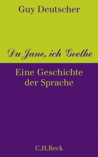 Deutscher, G: Du Jane, ich Goethe