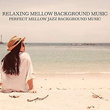 Perfect Mellow Jazz Background Music