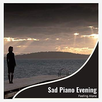 Sad Piano Evening - Feeling Alone