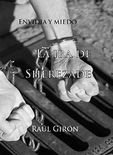 La ira de Sherezade de Raúl Girón