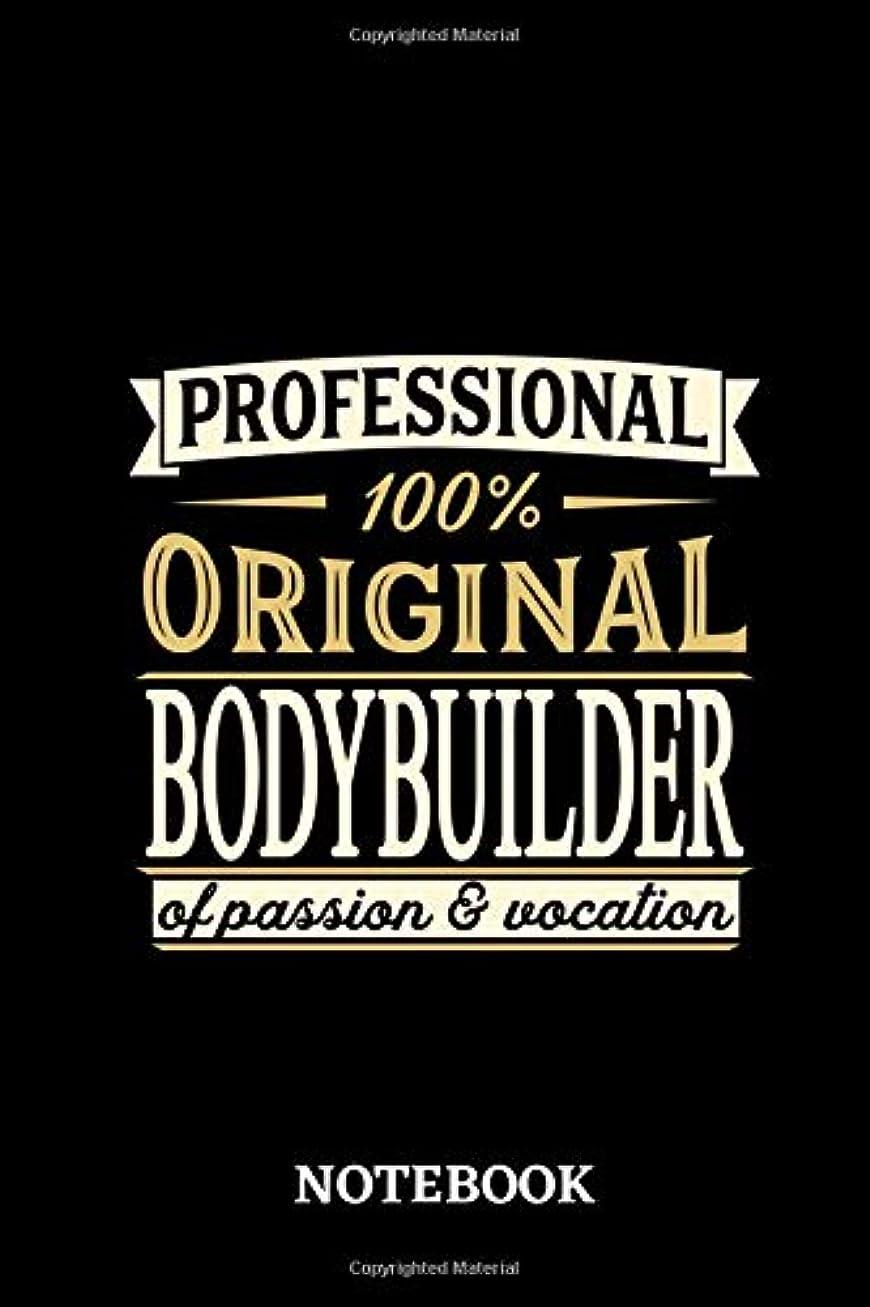 インタビュー受け入れ杖Professional Original Bodybuilder Notebook of Passion and Vocation: 6x9 inches - 110 lined pages ? Perfect Office Job Utility ? Gift, Present Idea