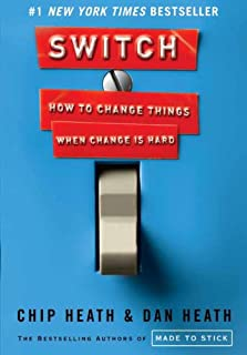 Switch: How to change things when change is hard - by Dan Heath , Chip Heath1st Edition