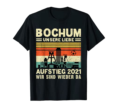 Bochum Aufstieg 2021 wir sind wieder da Stadt Bochumer T-Shirt
