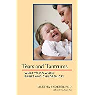 Tears and Tantrums: What to Do When Babies and Children Cry