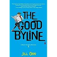 The Good Byline: A Riley Ellison Mystery (Riley Ellison Mysteries, 1)