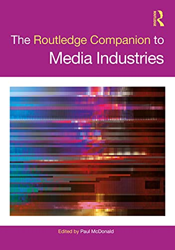Compare Textbook Prices for The Routledge Companion to Media Industries Routledge Media and Cultural Studies Companions 1 Edition ISBN 9780367225261 by McDonald, Paul