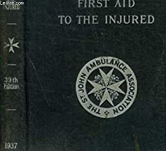 First Aid to the Injured: The Authorised Textbook of the St John Ambulance Association.