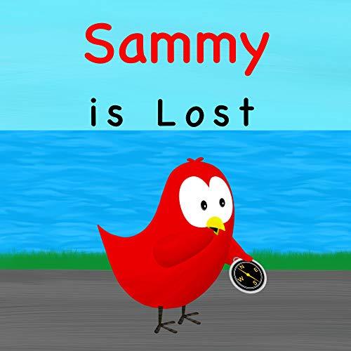 Sammy Is Lost (Sammy Bird Series) (English Edition)