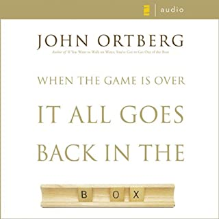 When the Game Is Over, It All Goes Back in the Box                   By:                                                                                                                                 John Ortberg                               Narrated by:                                                                                                                                 John Ortberg                      Length: 6 hrs and 16 mins     121 ratings     Overall 4.7