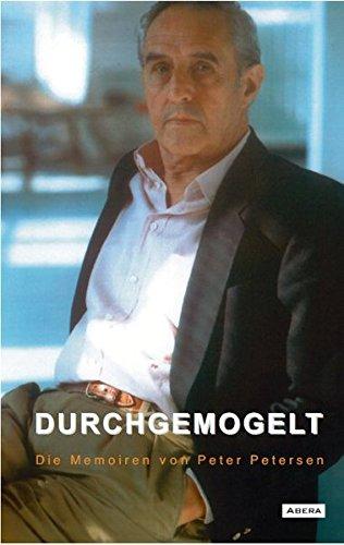 Durchgemogelt - Die Memoiren von Peter Petersen