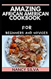 Amazing African American Cookbook for Beginners and Novices