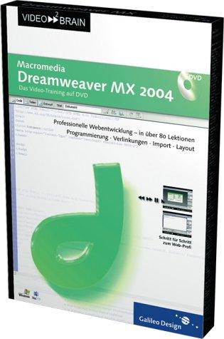 Macromedia Dreamweaver MX 2004. 2 CD-ROM für Windows 98/2000/XP/ MacOS. Das Video-Training.