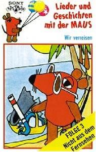 Lieder und Geschichten mit der Maus, Folge 3: Wir verreisen [MC] [Musikkassette]