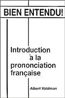 Bien entendu! Introduction a la prononciation francaise 0135176085 Book Cover