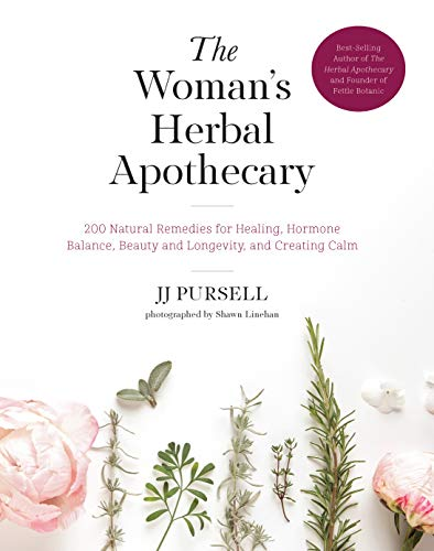 The Woman's Herbal Apothecary: 200 Natural Remedies for Healing, Hormone Balance, Beauty and Longevity, and Creating Calm