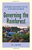 Governing the Rainforest: Sustainable Development Politics in the Brazilian Amazon