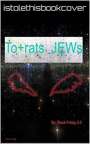 To-rats JEWs (English Edition)