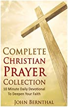 Prayer: Complete Bible Study and Prayer Series: 10 Minute Daily Devotionals to Deepen Your Faith