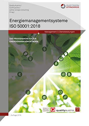 Energiemanagementsysteme ISO 50001:2018: Das Praxishandbuch zur Energiemanagementnorm