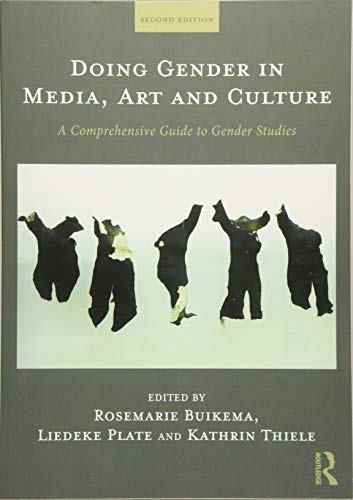 Doing Gender in Media, Art and Culture: A Comprehensive Guide to Gender Studies