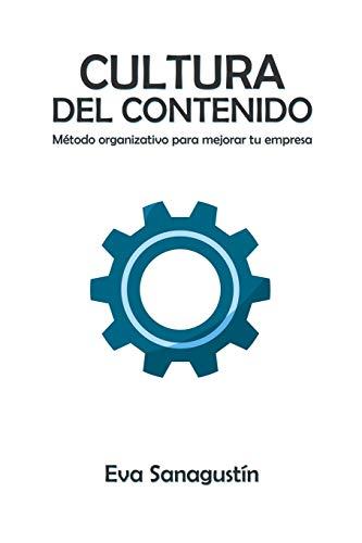Cultura del contenido: Método organizativo para mejorar tu empresa