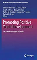 Promoting Positive Youth Development: Lessons from the 4-H Study (Advancing Responsible Adolescent Development)