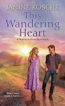 This Wandering Heart (Madison River Romance Book 1) by [Janine Rosche]