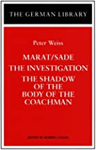 Marat/Sade, The Investigation, The Shadow of the Body of the Coachman: Peter Weiss (German Library)