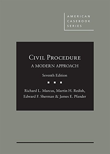 Compare Textbook Prices for Civil Procedure, A Modern Approach American Casebook Series 7 Edition ISBN 9781640201859 by Marcus, Richard,Redish, Martin,Sherman, Edward,Pfander, James