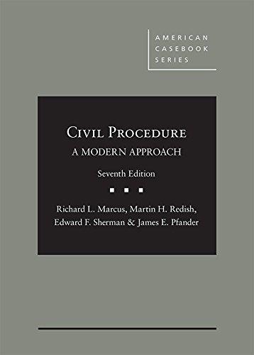 Civil Procedure, A Modern Approach (American Casebook Series)