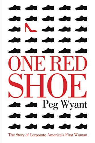 One Red Shoe: The Story of Corporate America's First Woman