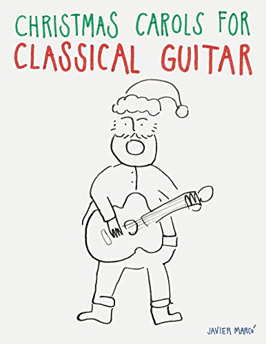 Christmas Carols for Classical Guitar: Easy Songs in Standard Notation & Tablature!